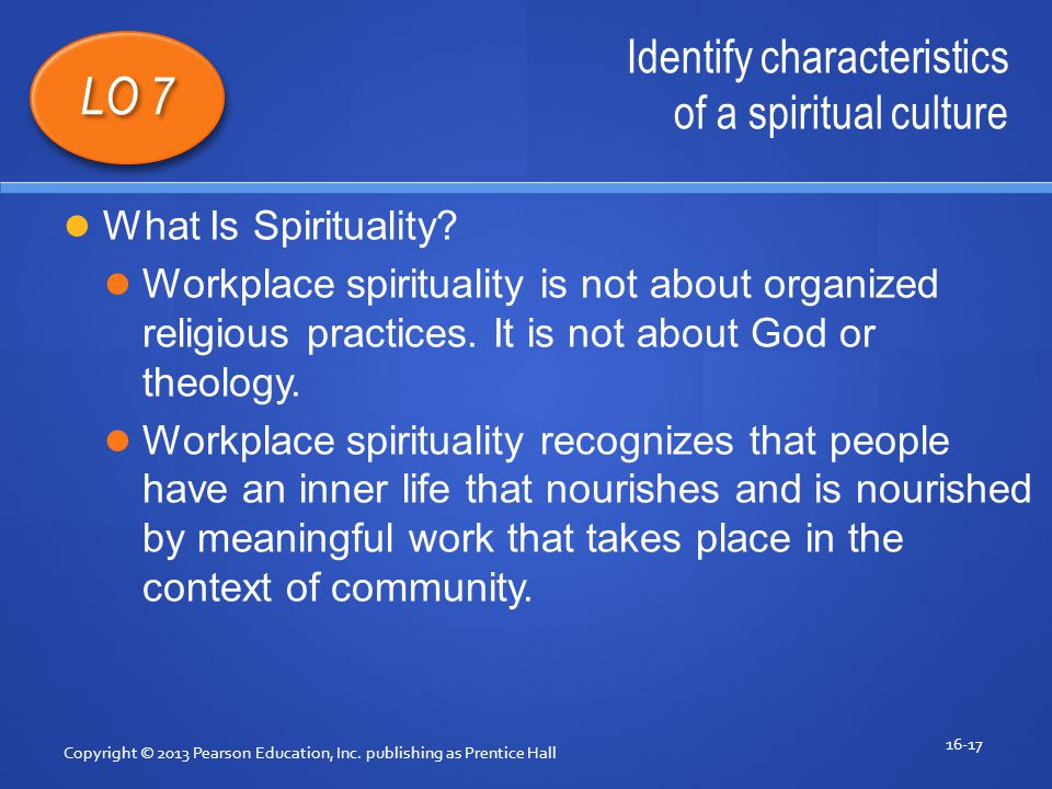 Identify characteristics of a spiritual culture Copyright © 2013 Pearson Education, Inc.