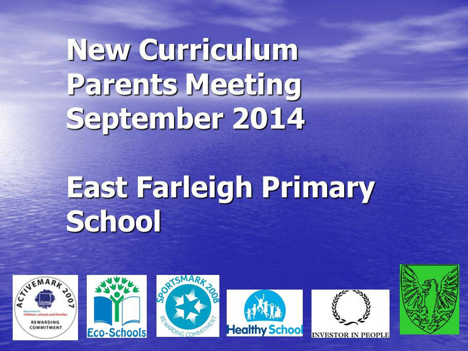 New Curriculum Parents Meeting September 2014 East Farleigh Primary School