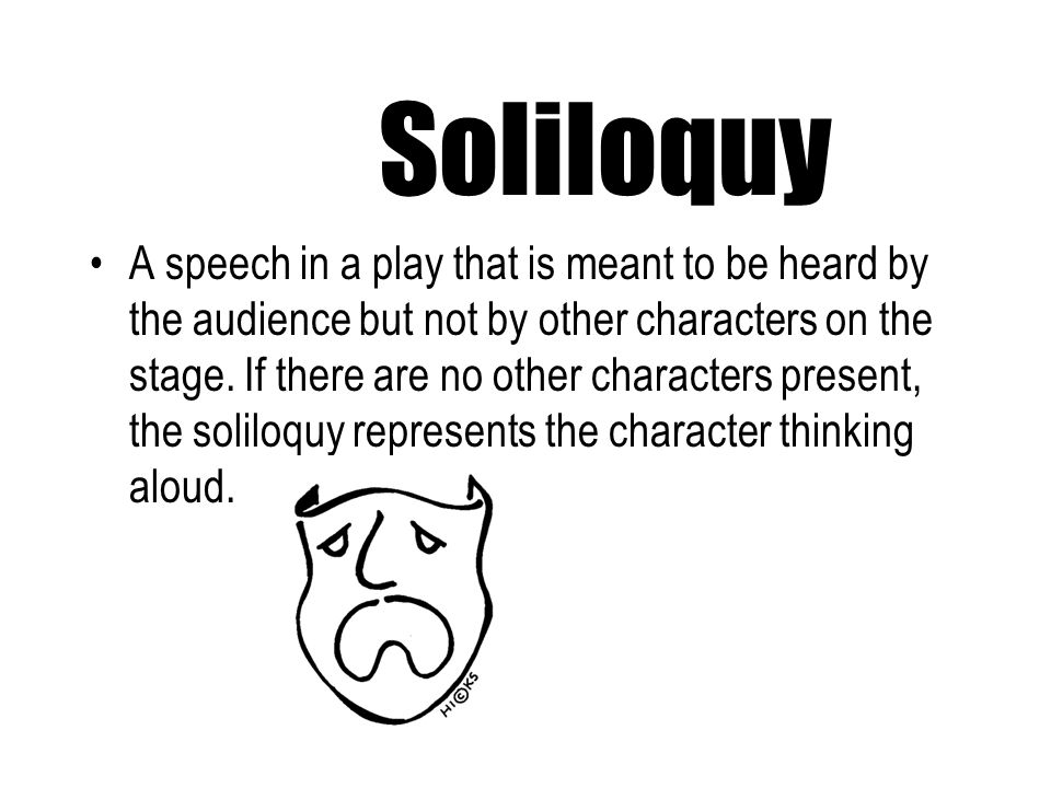 Can two people be on stage during a soliloquy?