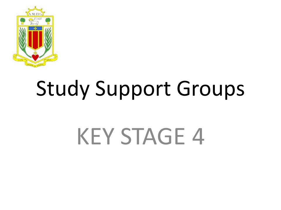 Study Support Groups KEY STAGE 4
