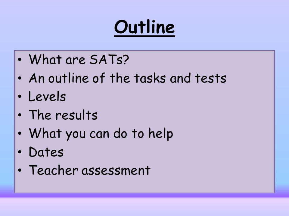 Key Stage 1 SATS. Outline What are SATs? An outline of the tasks ...