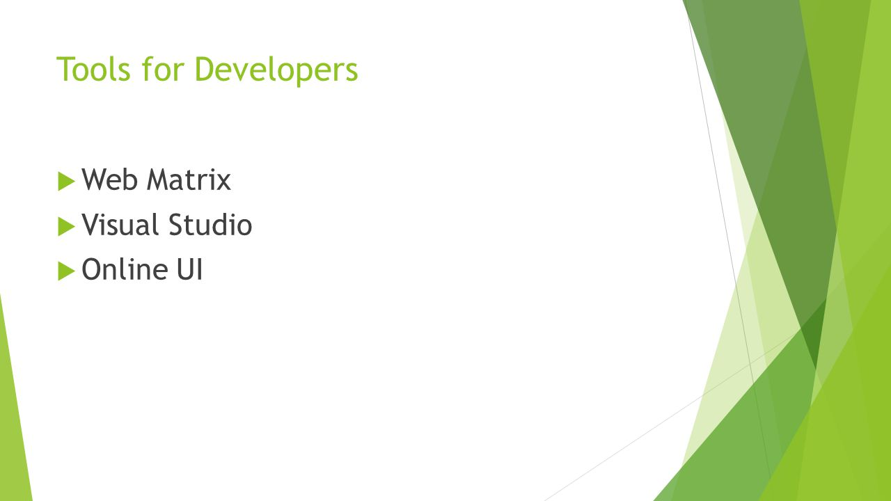 Tools for Developers  Web Matrix  Visual Studio  Online UI