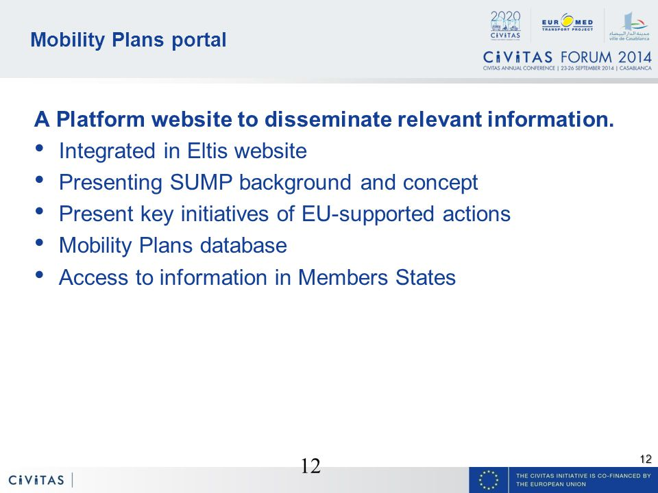 12 Mobility Plans portal A Platform website to disseminate relevant information.