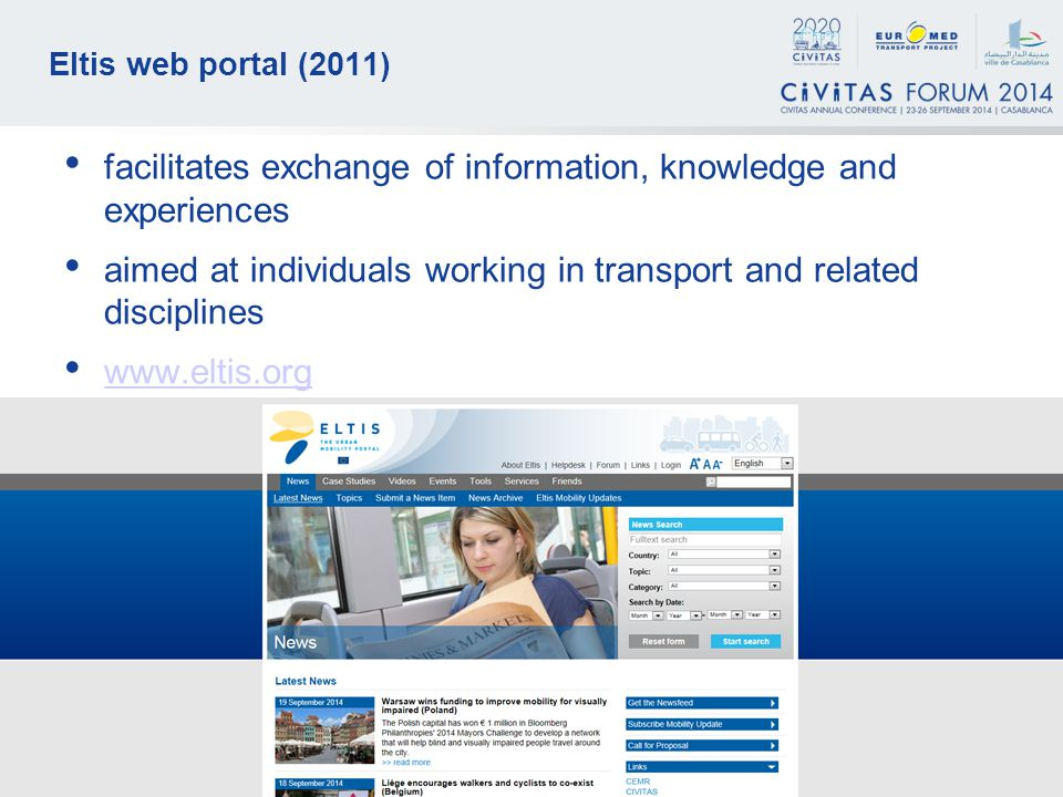 4 Eltis web portal (2011) facilitates exchange of information, knowledge and experiences aimed at individuals working in transport and related disciplines   4