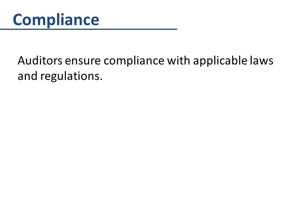 Compliance Auditors ensure compliance with applicable laws and regulations.
