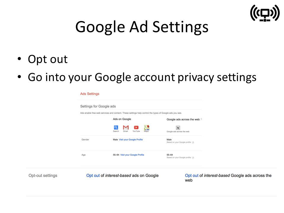 Google Ad Settings Opt out Go into your Google account privacy settings