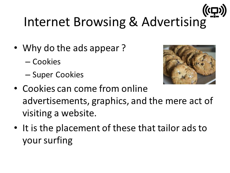 Internet Browsing & Advertising Why do the ads appear .