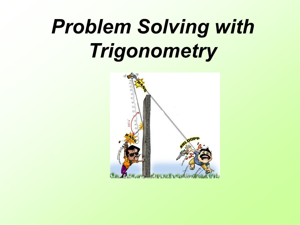 Problem Solving with Trigonometry Do the following when solving – Trig Word Problems Worksheet