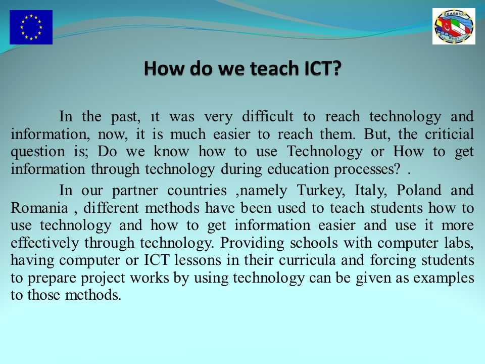 In the past, ıt was very difficult to reach technology and information, now, it is much easier to reach them.