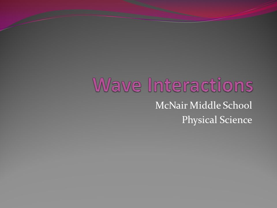 McNair Middle School Physical Science