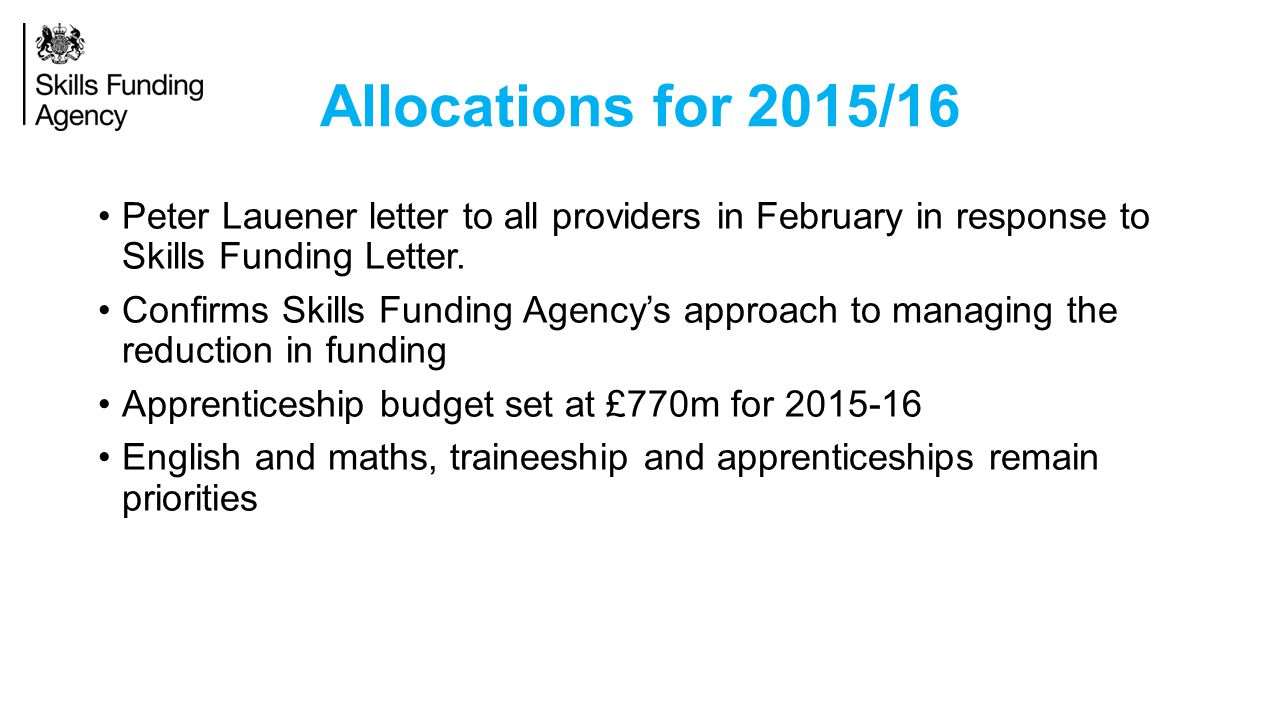 Allocations for 2015/16 Peter Lauener letter to all providers in February in response to Skills Funding Letter.