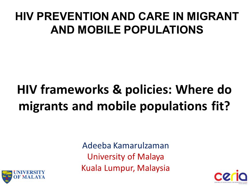 HIV frameworks & policies: Where do migrants and mobile populations fit.