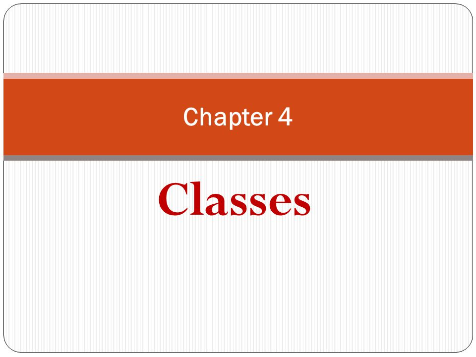Classes Chapter 4