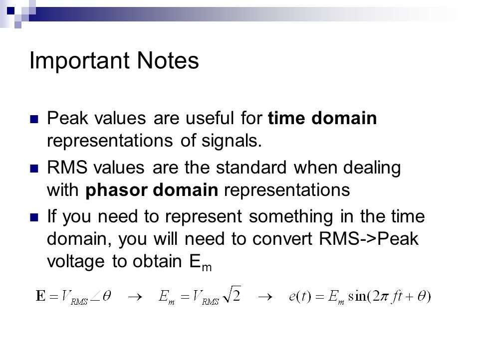 Important Notes Peak values are useful for time domain representations of signals.