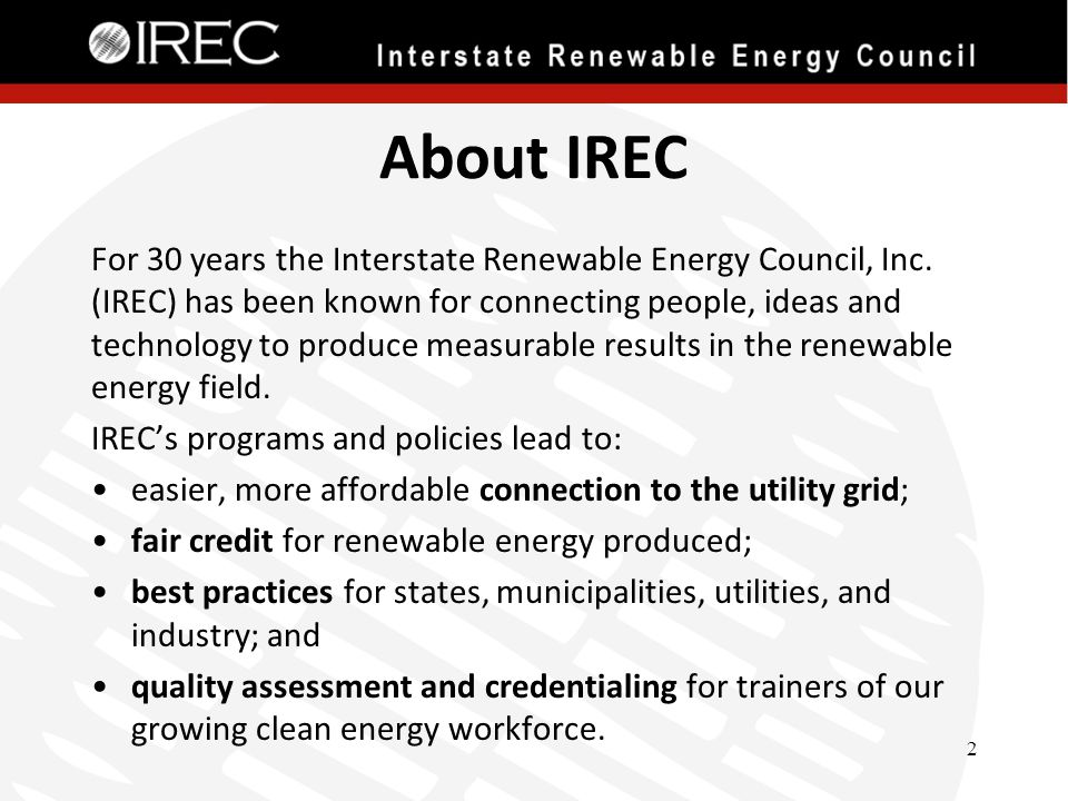 About IREC For 30 years the Interstate Renewable Energy Council, Inc.