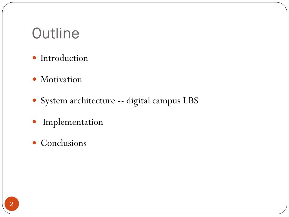 Outline Introduction Motivation System architecture -- digital campus LBS Implementation Conclusions 2