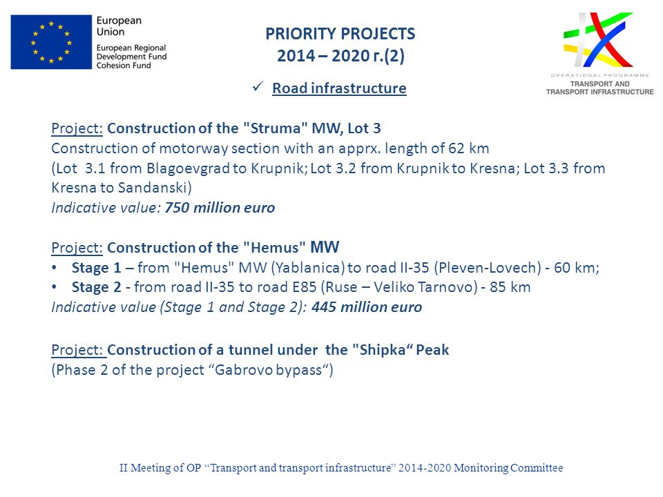 PRIORITY PROJECTS 2014 – 2020 г.(2) Road infrastructure Project: Construction of the Struma MW, Lot 3 Construction of motorway section with an apprx.