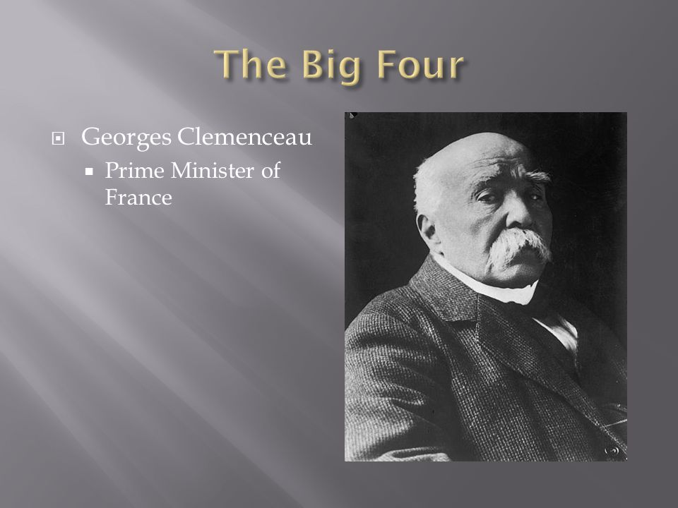  Georges Clemenceau  Prime Minister of France