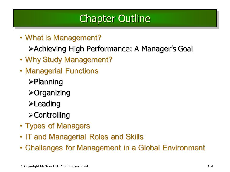 © Copyright McGraw-Hill. All rights reserved.1–41–4 Chapter Outline What Is Management?What Is Management?  Achieving High Performance: A Manager's G