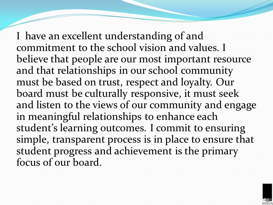 I have an excellent understanding of and commitment to the school vision and values.