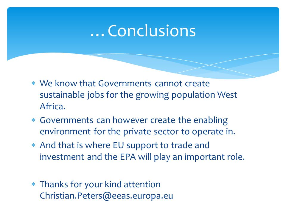  We know that Governments cannot create sustainable jobs for the growing population West Africa.
