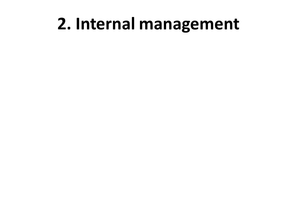 2. Internal management