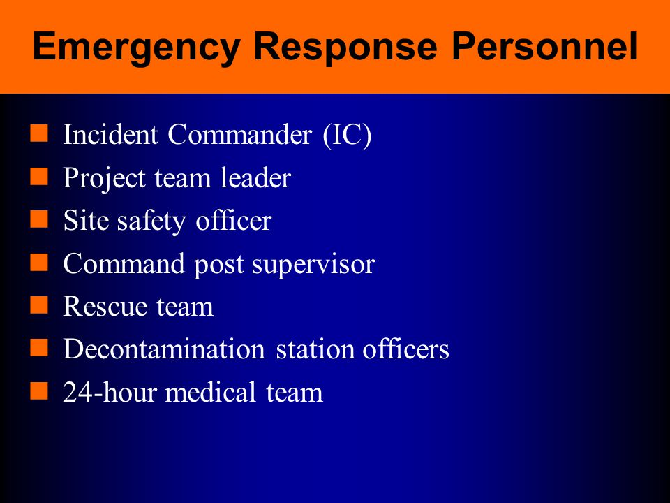Emergency Response Plans (cont.) Site security Evacuation routes and procedures Decontamination Emergency medical treatment Emergency alerting