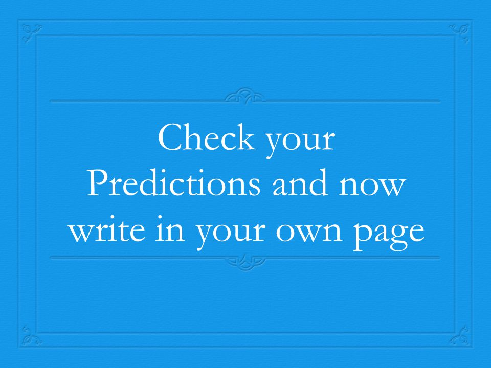 Check your Predictions and now write in your own page