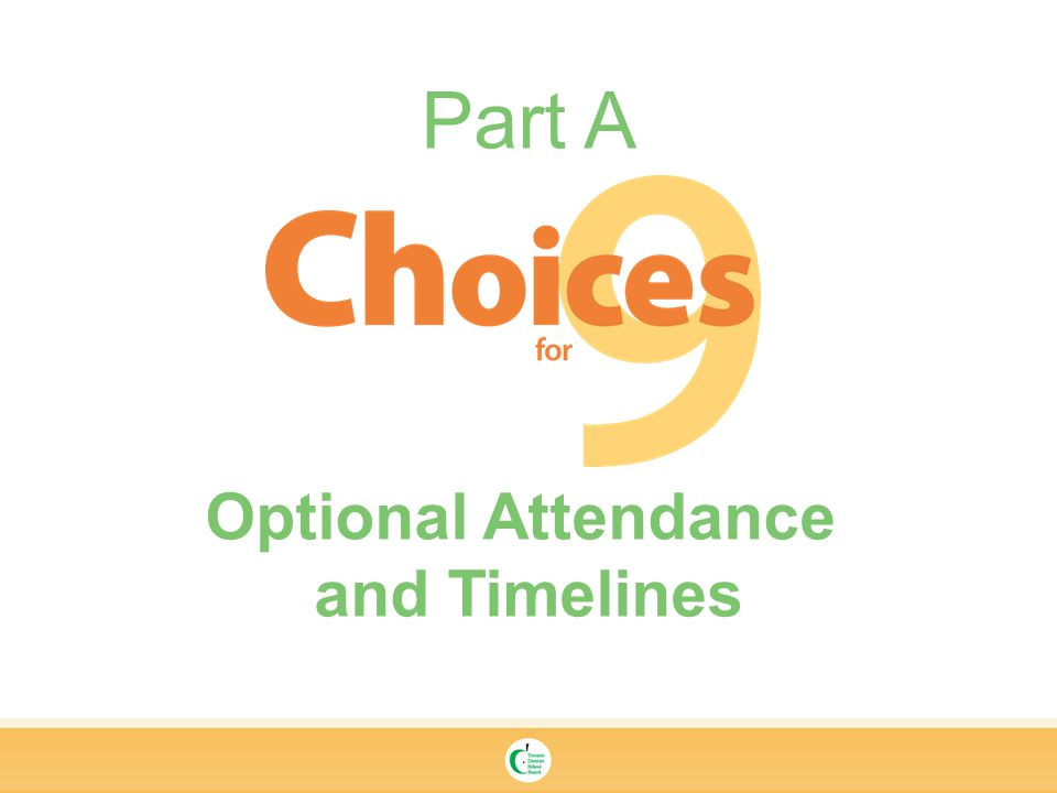 Part A Optional Attendance and Timelines
