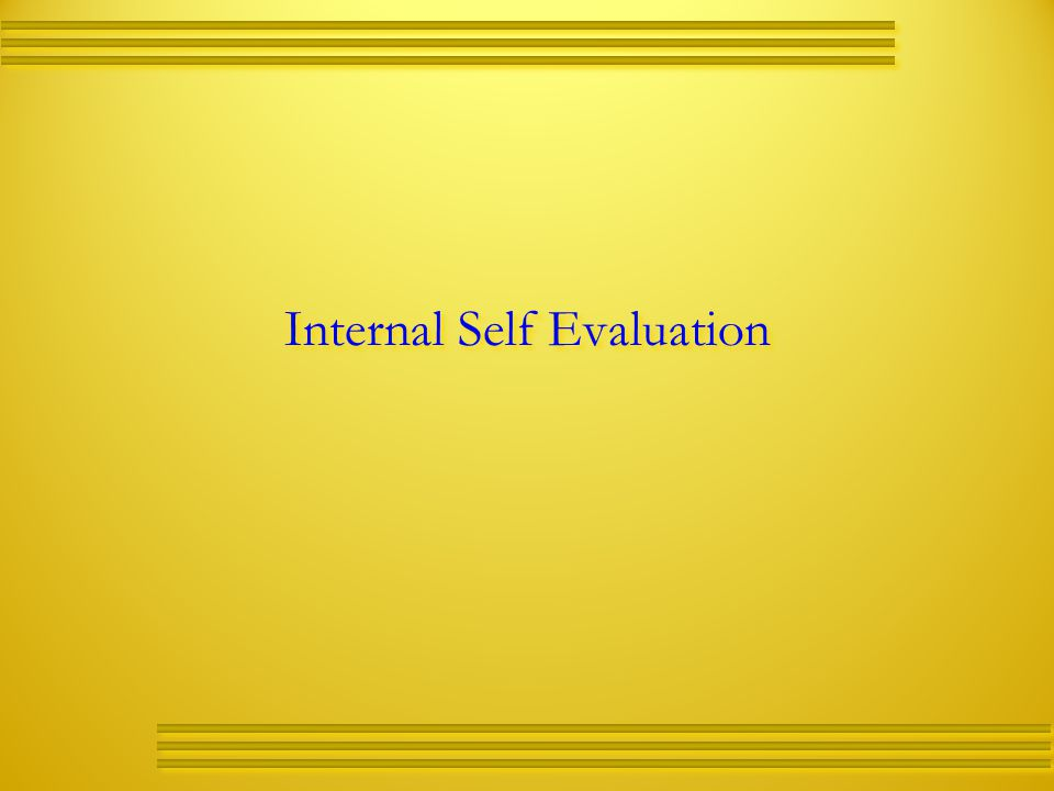 Internal Self Evaluation