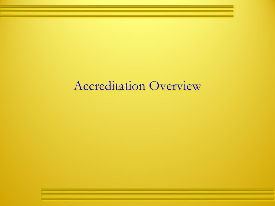Accreditation Overview