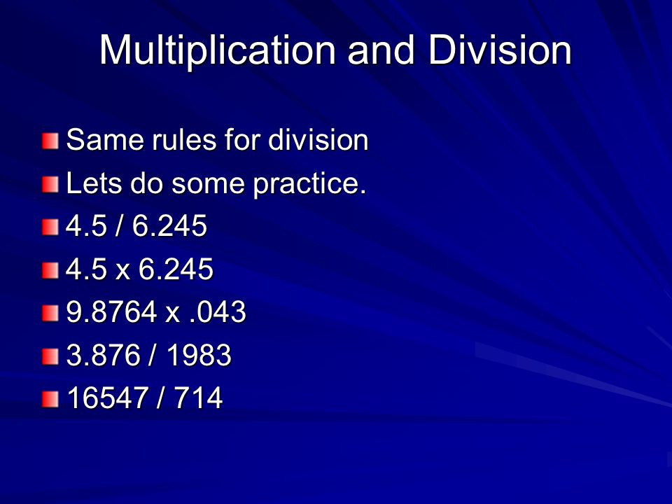 Multiplication and Division Same rules for division Lets do some practice.