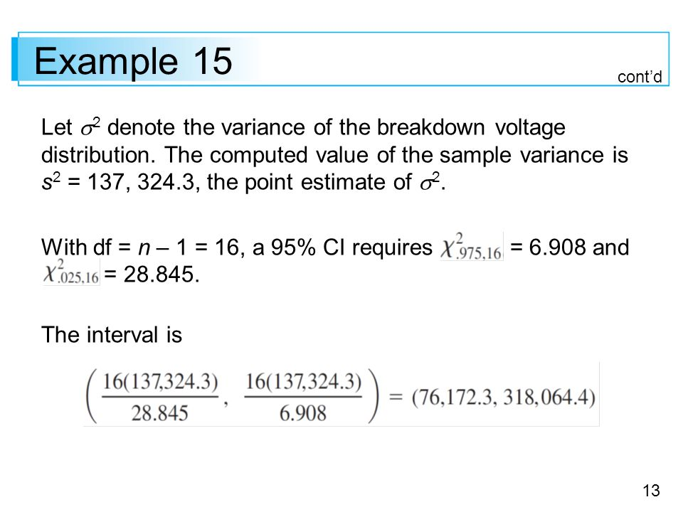 13 Example 15 Let  2 denote the variance of the breakdown voltage distribution.