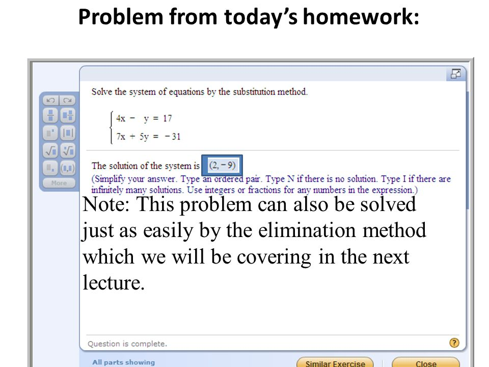 Problem from today's homework: Note: This problem can also be solved just as easily by the elimination method which we will be covering in the next lecture.