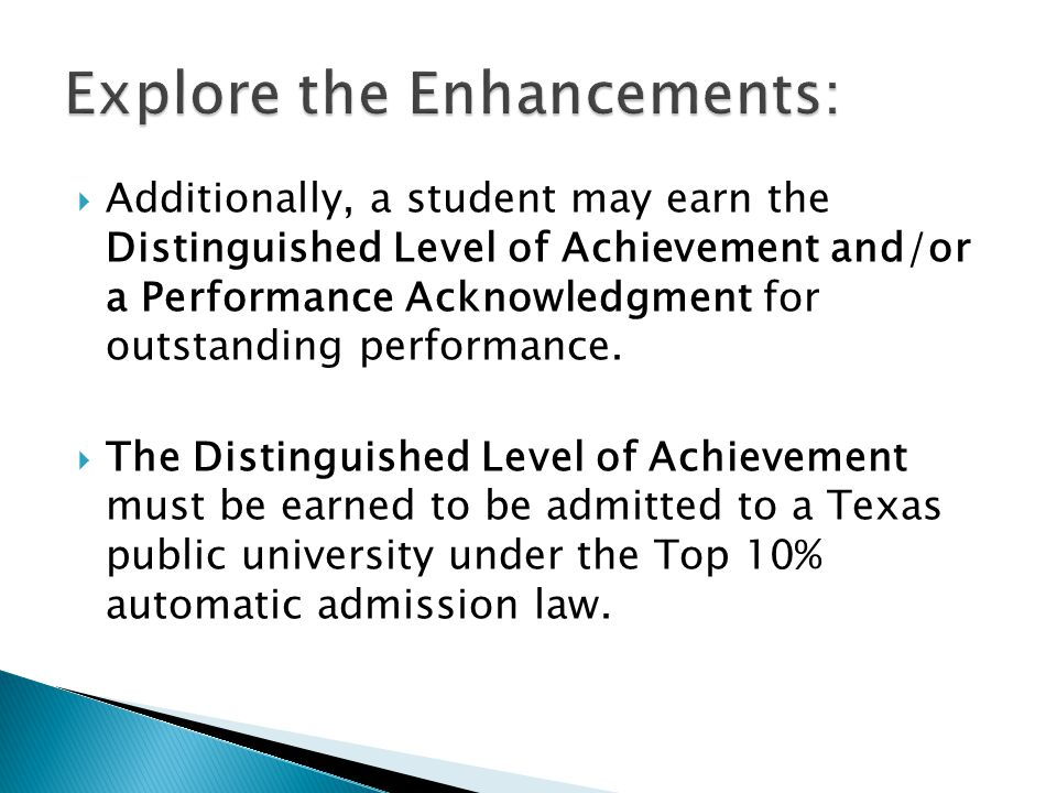  Additionally, a student may earn the Distinguished Level of Achievement and/or a Performance Acknowledgment for outstanding performance.