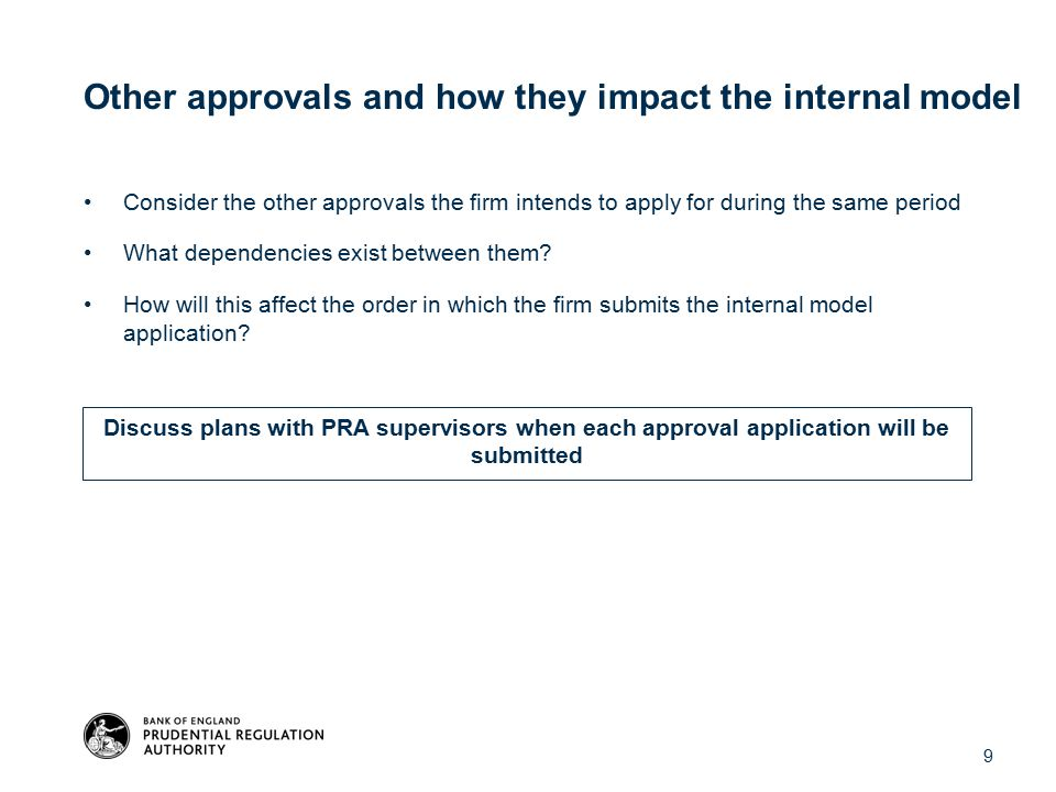 Other approvals and how they impact the internal model Consider the other approvals the firm intends to apply for during the same period What dependencies exist between them.