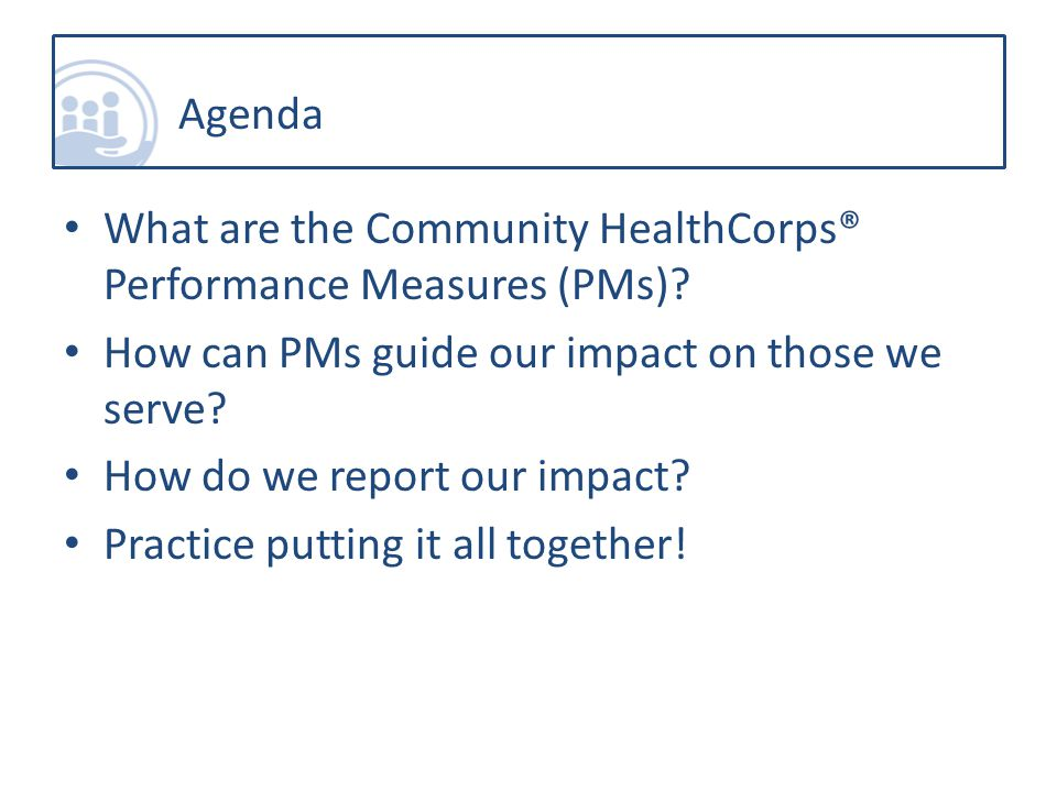 What are the Community HealthCorps® Performance Measures (PMs).