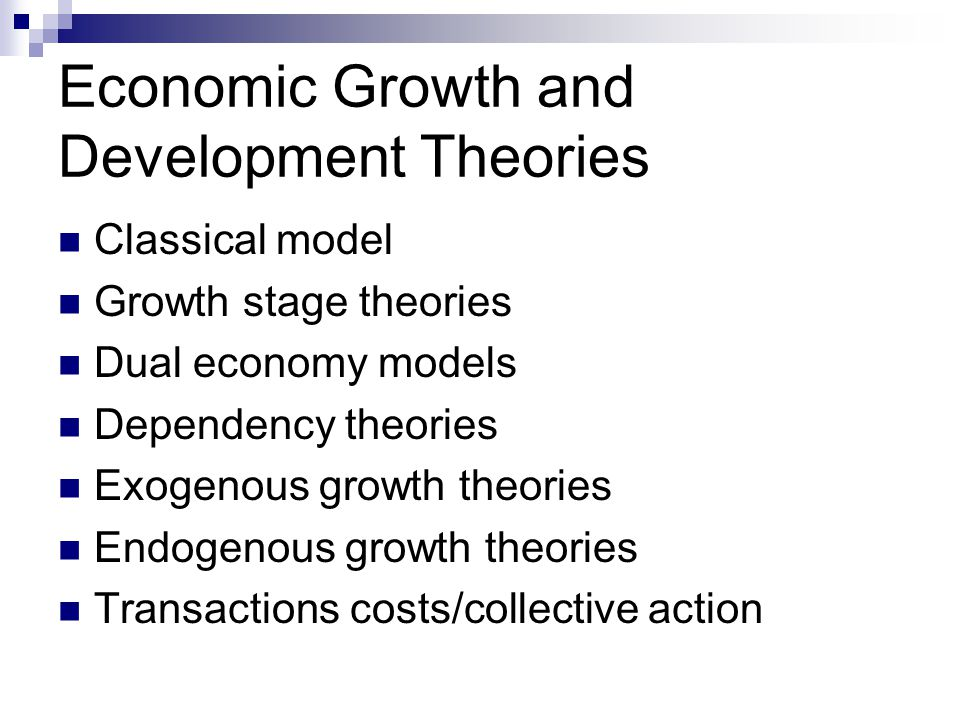 an analysis of the endogenous and exogenous growth theories of economic growth 3 the emphasis in endogenous growth theories on r&d and investment in physical and human capital revives themes that were the staple of policy advice in the 1960s see, for example, the 1961.
