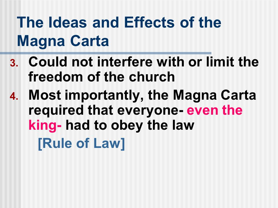 The Ideas and Effects of the Magna Carta 3.