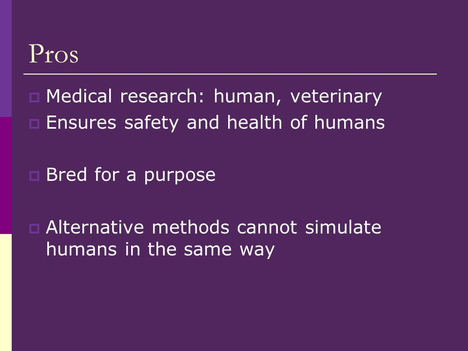 animal research pros and cons There are many non-animal test methods that can be used in place of animal testing not only are these non-animal tests more funding humane non-animal research.