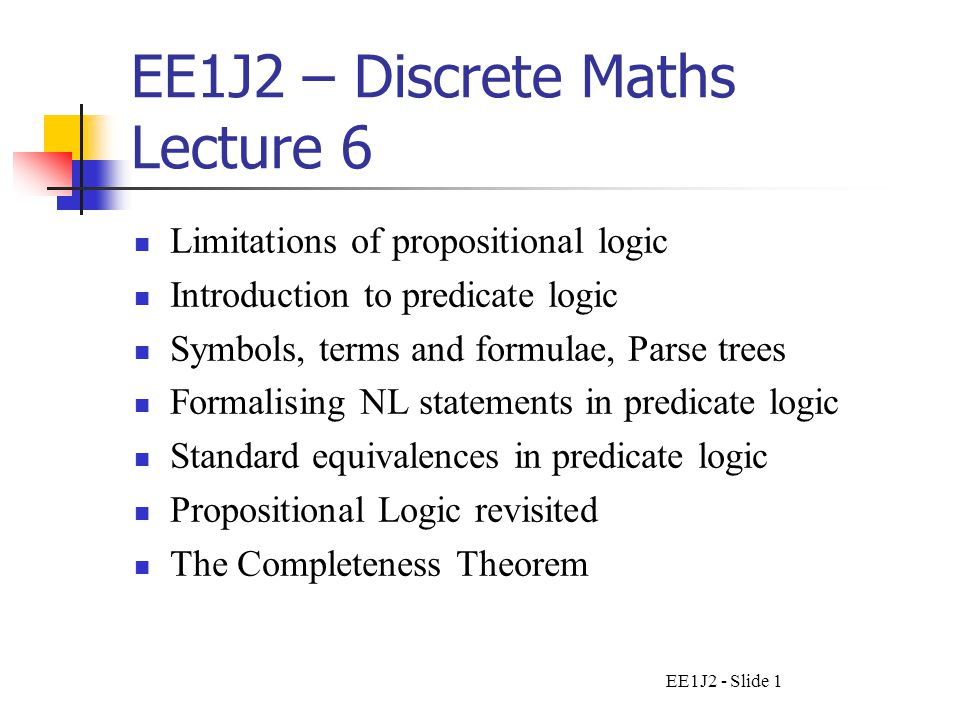 Ee1j2 Slide 1 Ee1j2 Discrete Maths Lecture 6 Limitations Of