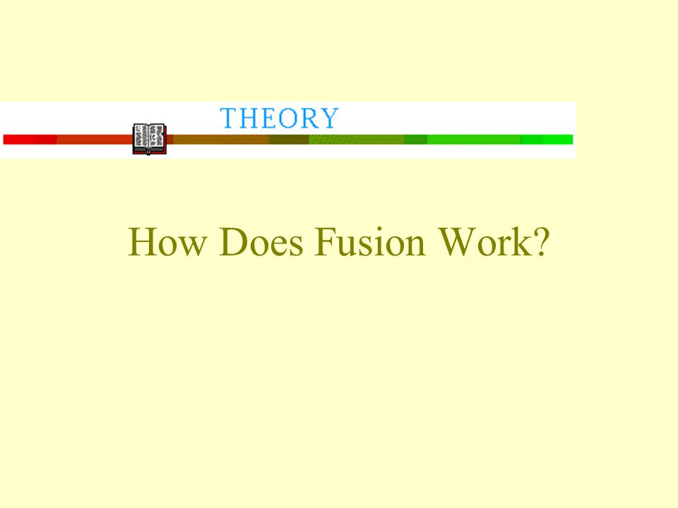 How Does Fusion Work
