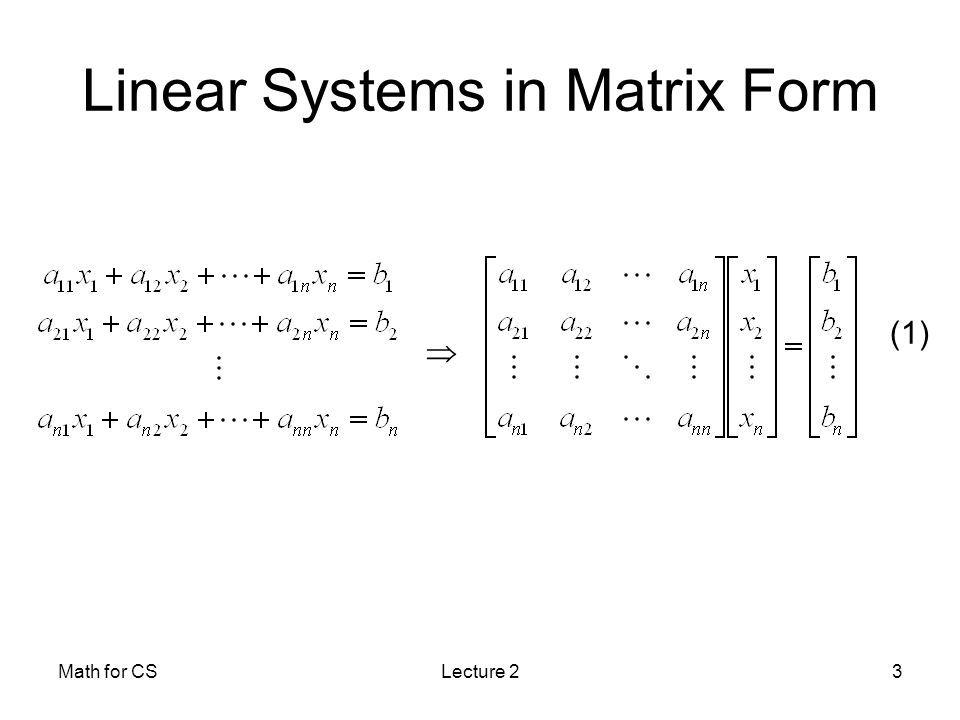 Math for CSLecture 23 Linear Systems in Matrix Form  (1)