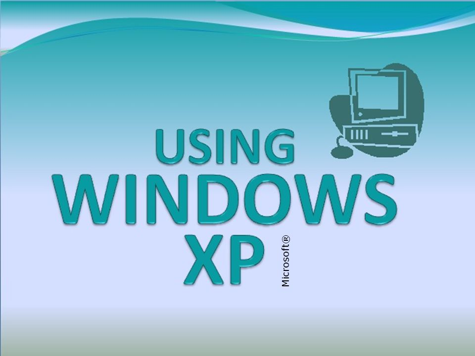 WINDOWS XP BACKNEXTEND 1-1 LINKS TO OBJECTIVES Starting Windows Using the Taskbar, opening & switching programs Using the Taskbar, opening & switching programs Turning Off the Computer Turning Off the Computer Managing Files & Folders: Copying, Moving, Deleting, Selecting Managing Files & Folders: Copying, Moving, Deleting, Selecting The Recycle Bin Creating a Shortcut Customizing the Desktop Customizing the Desktop Using the Help and Support Center Using the Help and Support Center Customizing monitor settings Microsoft®