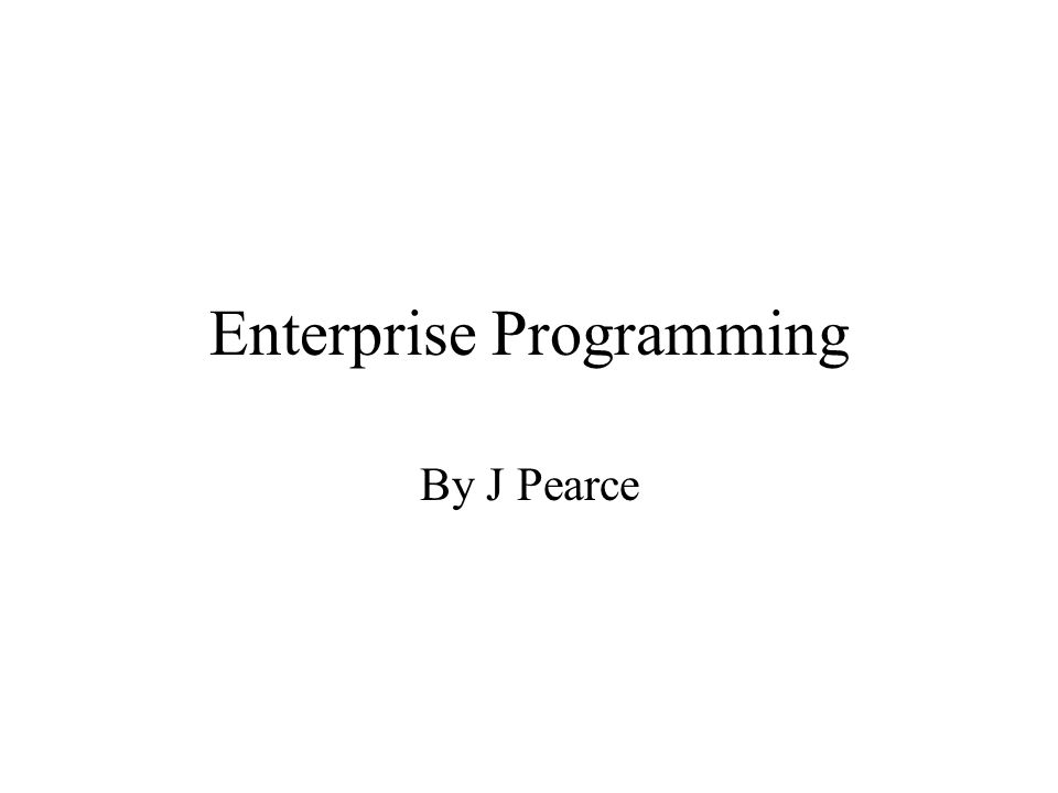 Enterprise Programming By J Pearce