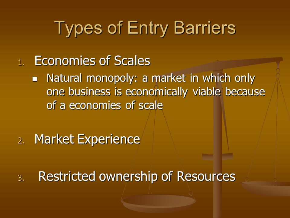 Types of Entry Barriers 1.