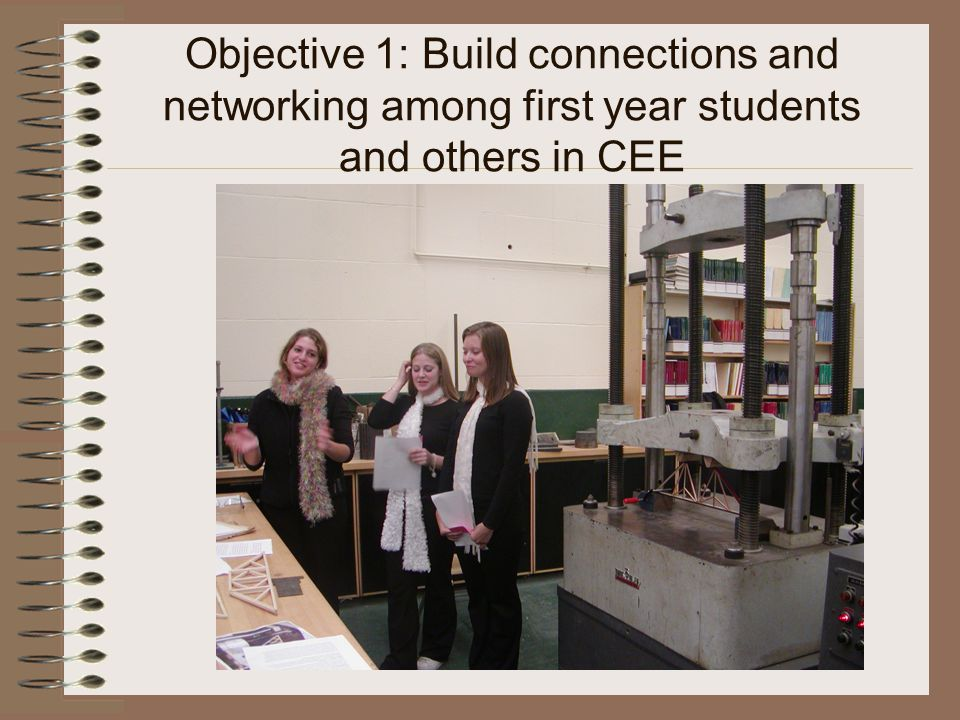 Objective 1: Build connections and networking among first year students and others in CEE