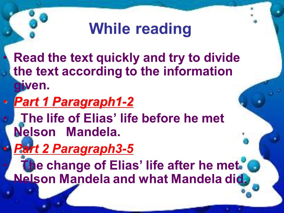Read the text quickly and try to divide the text according to the information given.
