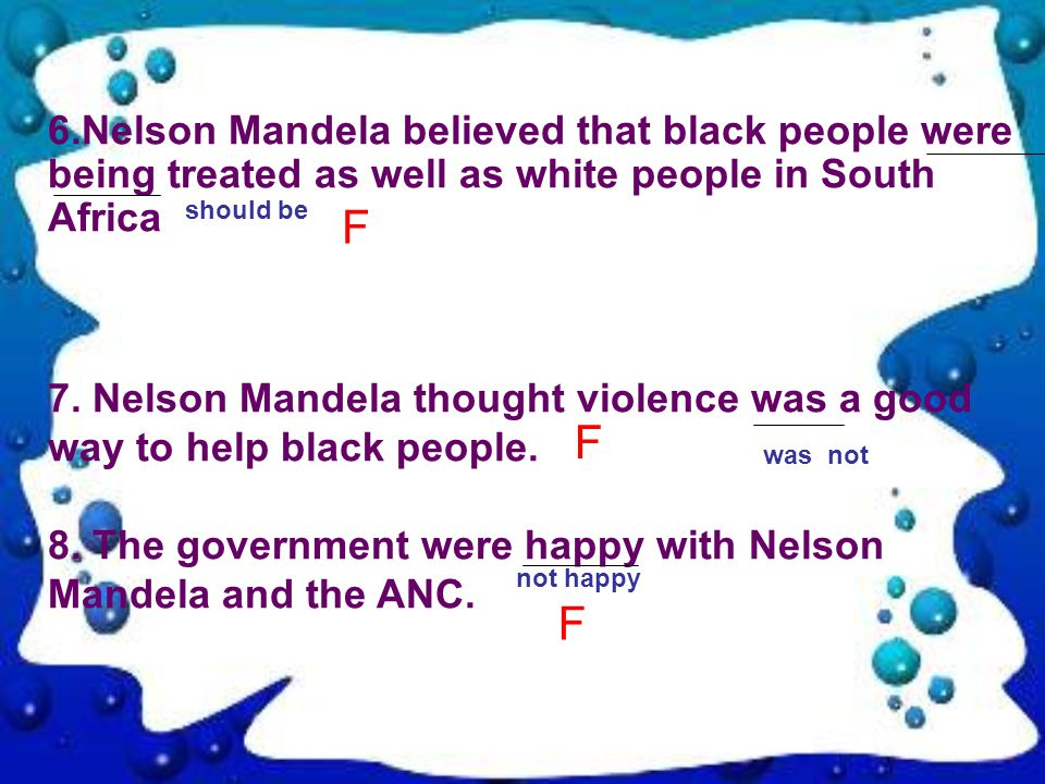 7. Nelson Mandela thought violence was a good way to help black people.