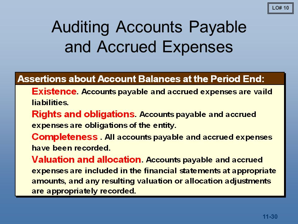 11-30 Auditing Accounts Payable and Accrued Expenses LO# 10